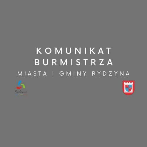 KOMUNIKAT Burmistrza Miasta i Gminy Rydzyna